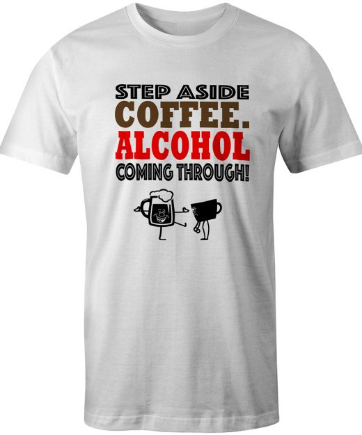 Step Aside Coffee White Tee