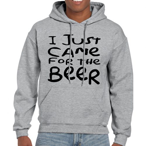 I just came for the beer Hoodie Mockup
